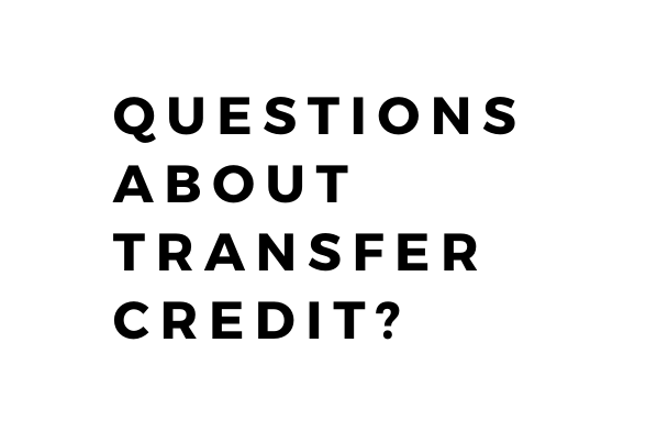 Questions about transfer credit?