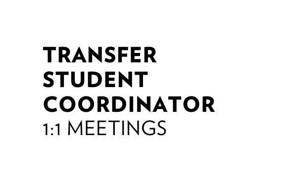 Transfer Student Coordinator 1:1 Meetings